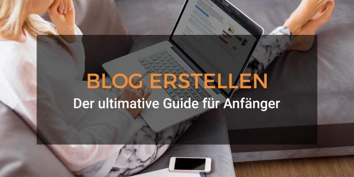 Blog erstellen: Der ultimative Guide für Anfänger