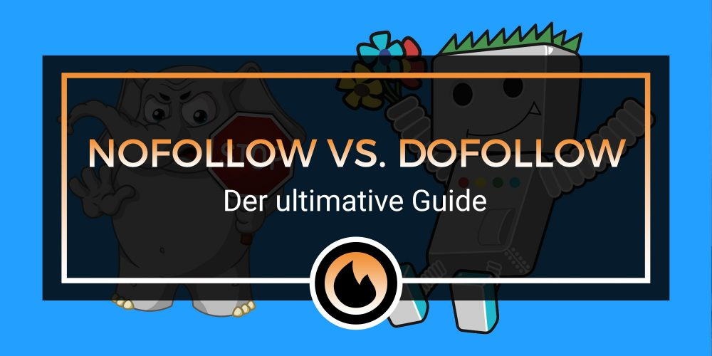 nofollow vs. dofollow: Der ultimative Guide