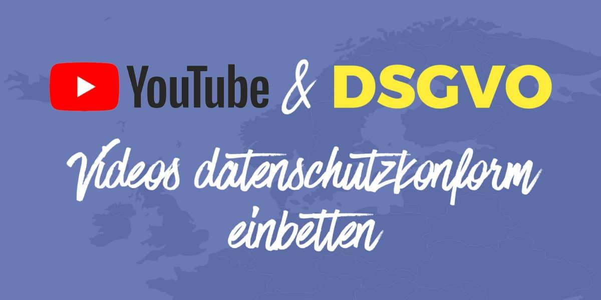 DSGVO: YouTube-Videos datenschutzkonform einbetten