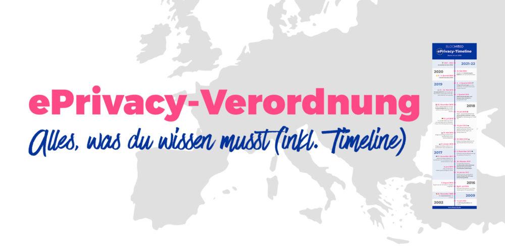 ePrivacy-Verordnung: Alles, was du wissen musst (inkl. Timeline!)