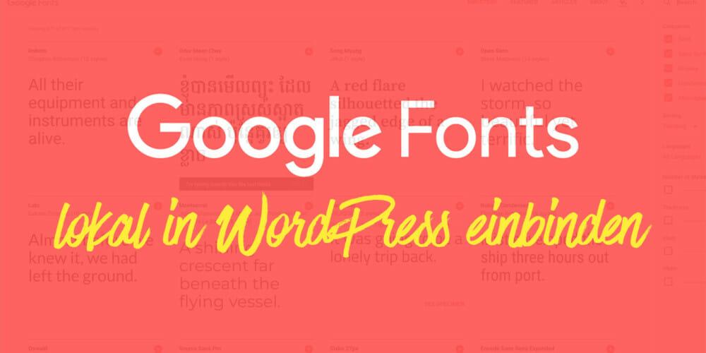 Wie du Google Fonts lokal und DSGVO-konform in WordPress einbindest (und welche Nachteile das hat)