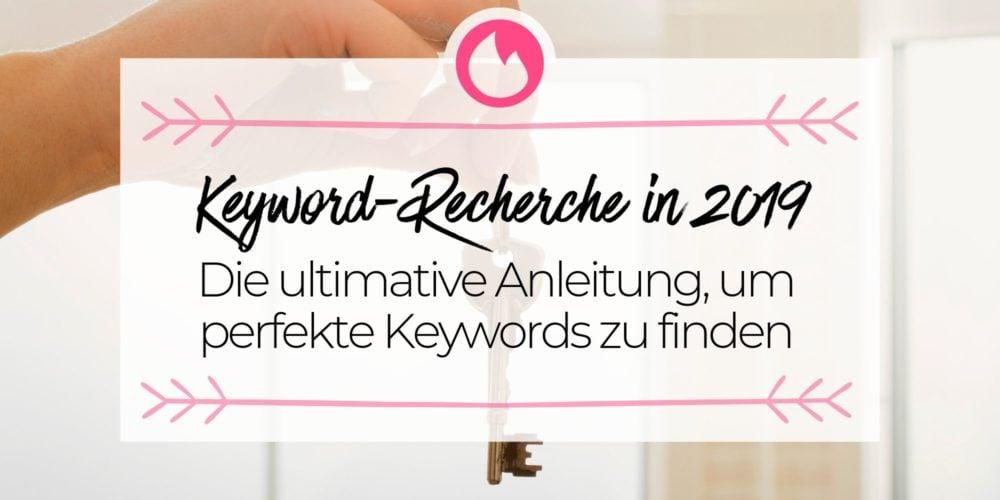 Keyword-Recherche in 2019: Die XXL-Anleitung, um Keywords zu finden und zu analysieren (inkl. Case Study)