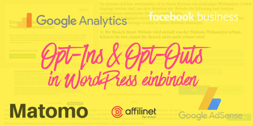 Opt-Ins & Opt-Outs in WordPress einbinden (z. B. Google Analytics, Facebook Pixel, Piwik etc.)