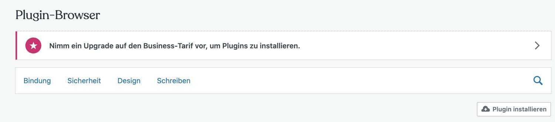 Plugins kannst du bei WordPress.com erst dann installieren, wenn du den Business Tarif buchst