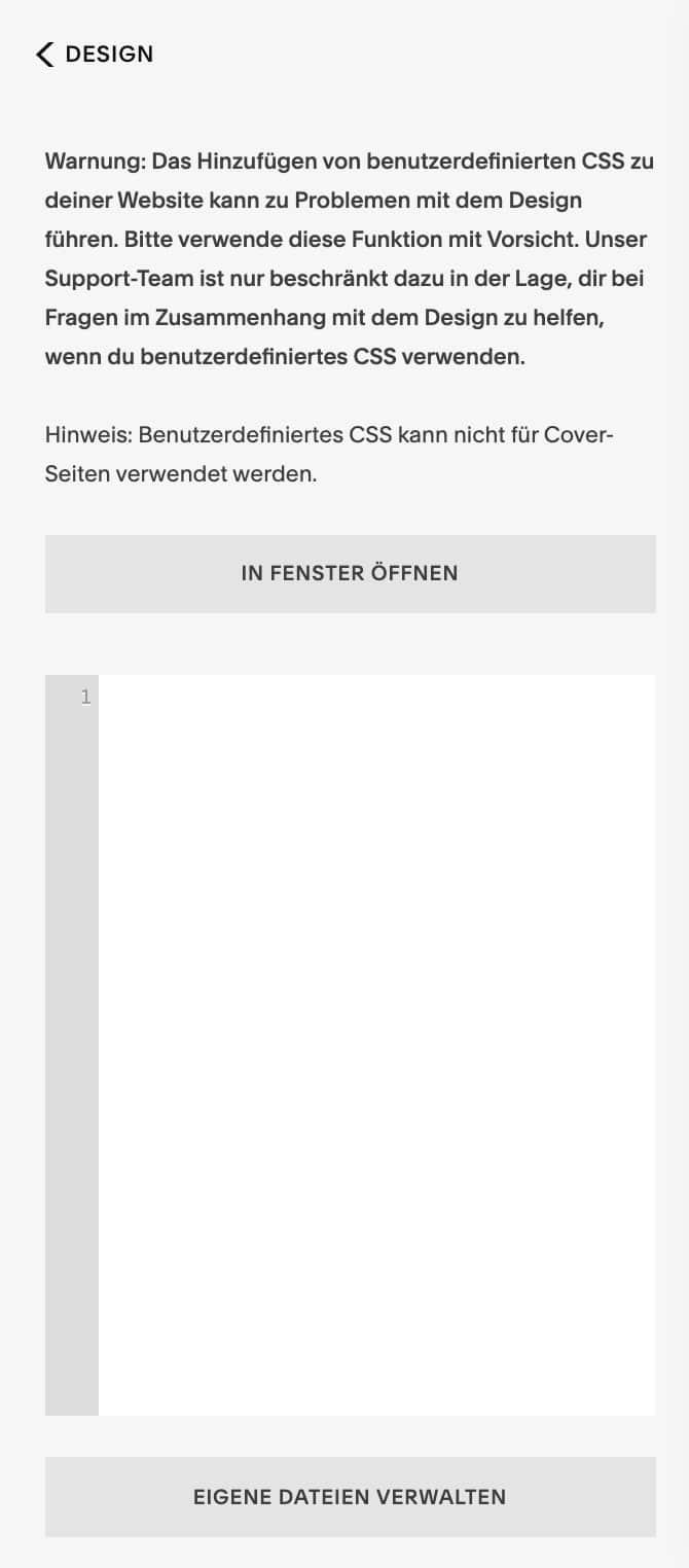 Du kannst bei Squarespace beliebige Anpassungen über CSS vornehmen