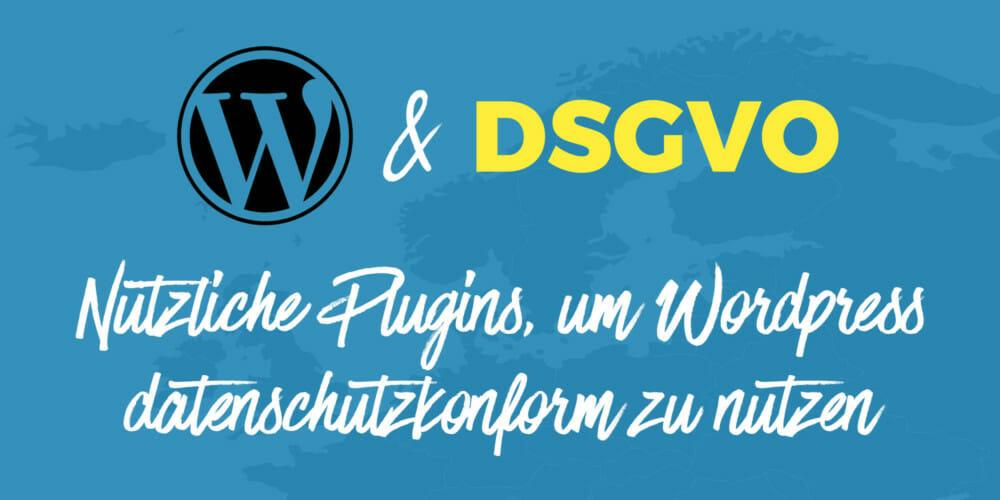 12 nützliche Datenschutz-Plugins, um WordPress DSGVO-sicher zu machen
